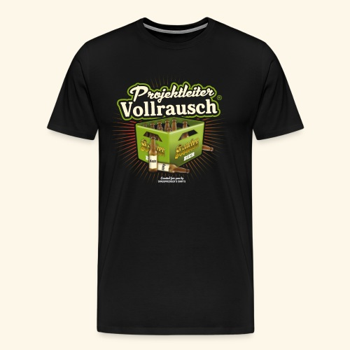 Bier T Shirt Projektleiter Vollrausch (R) - Männer Premium T-Shirt