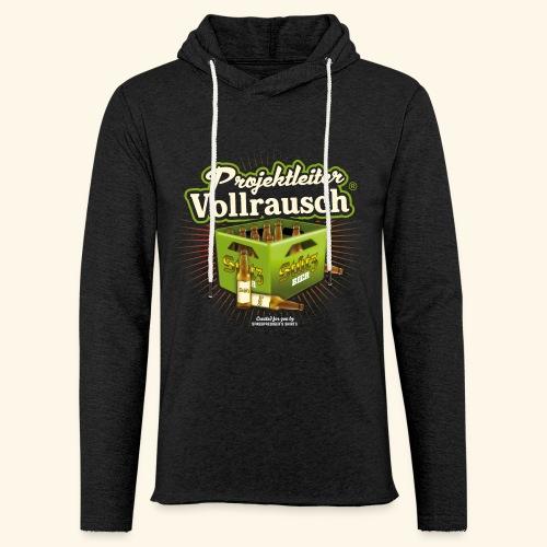 Bier T Shirt Projektleiter Vollrausch (R) - Leichtes Kapuzensweatshirt Unisex