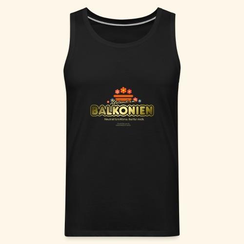 LOHAS T Shirt Balkonien - Männer Premium Tank Top