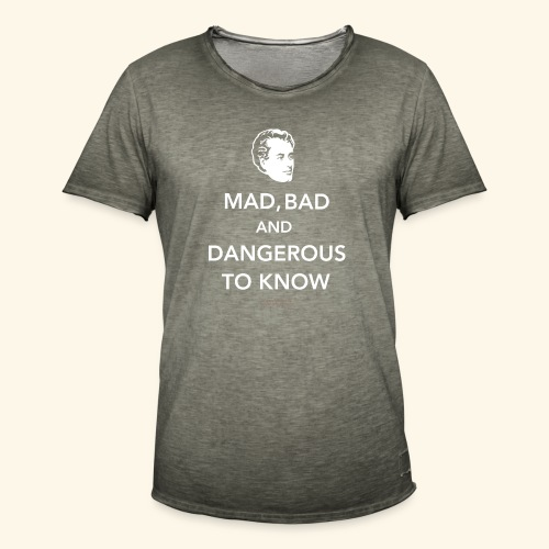 Lord Byron,Zitat,T Shirt Mad, bad & dangerous to know - Männer Vintage T-Shirt