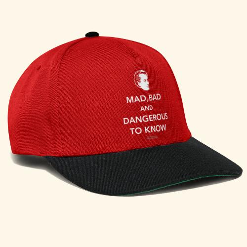 Lord Byron,Zitat,T Shirt Mad, bad & dangerous to know - Snapback Cap