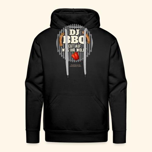 Lustiges Grill T Shirt Spruch DJ BBQ  - Männer Premium Hoodie