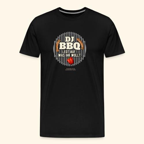 Lustiges Grill T Shirt Spruch DJ BBQ  - Männer Premium T-Shirt