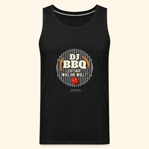 Lustiges Grill T Shirt Spruch DJ BBQ  - Männer Premium Tank Top