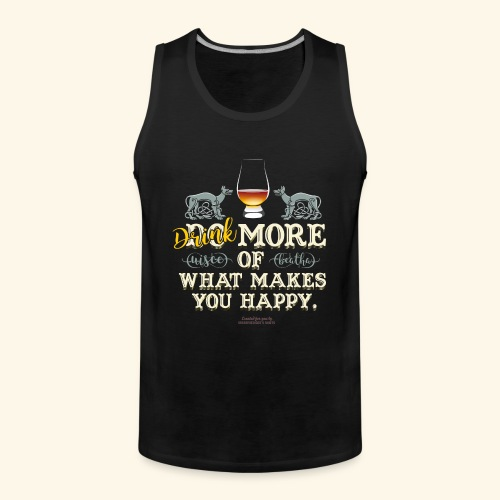 Whisky T Shirt Drink more of what makes you happy - Männer Premium Tank Top