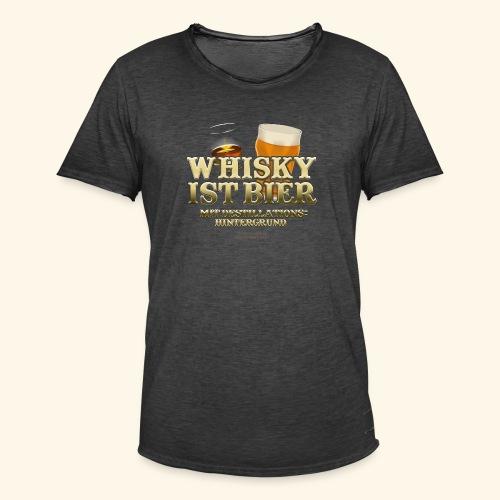 Whisky T Shirt Whisky ist Bier - Männer Vintage T-Shirt