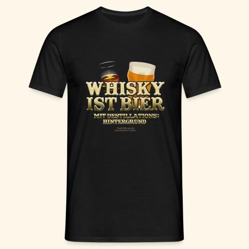 Whisky T Shirt Whisky ist Bier - Männer T-Shirt