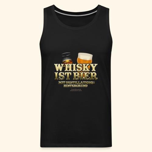Whisky T Shirt Whisky ist Bier - Männer Premium Tank Top