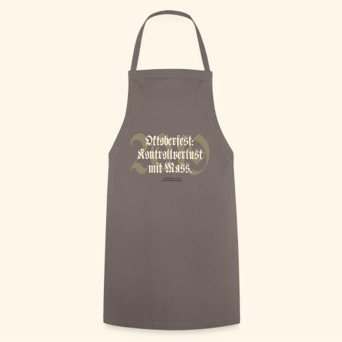 Oktoberfest T Shirt Kontrollverlust mit Mass - Kochschürze