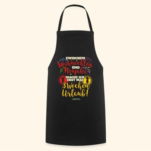 Sprüche T Shirt Weihnachten Neujahr Urlaub  - Kochschürze