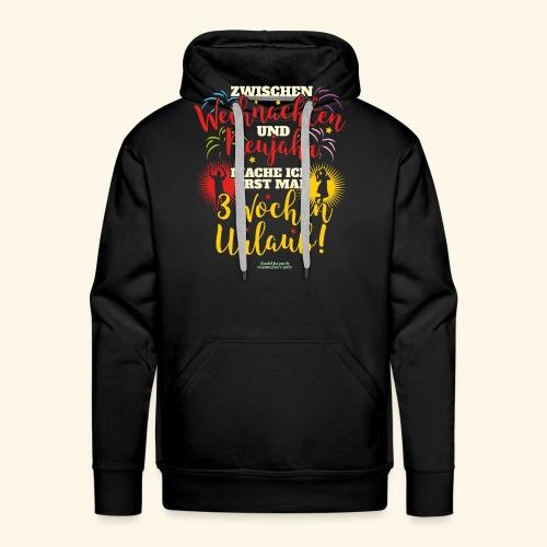 Sprüche T Shirt Weihnachten Neujahr Urlaub  - Männer Premium Hoodie