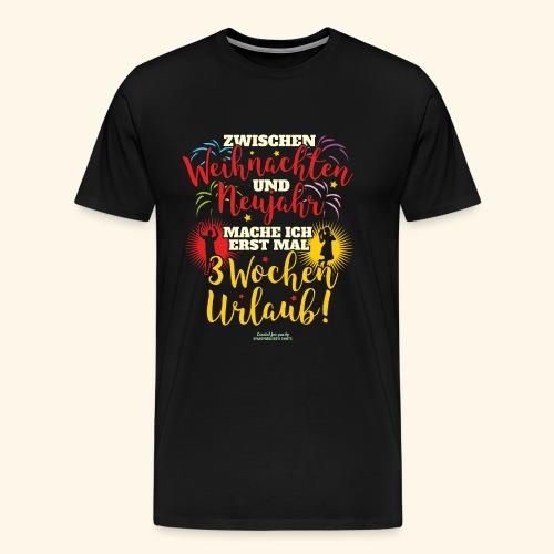 Sprüche T Shirt Weihnachten Neujahr Urlaub  - Männer Premium T-Shirt