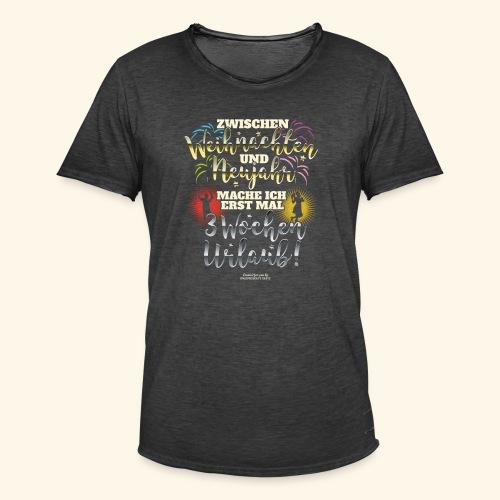 Sprüche T Shirt Weihnachten Neujahr Urlaub  - Männer Vintage T-Shirt