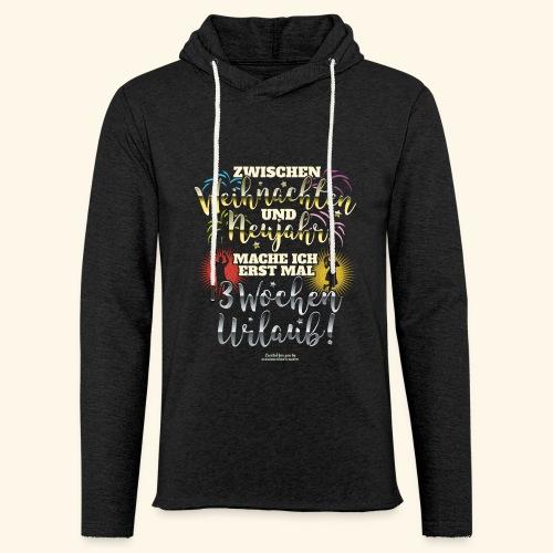 Sprüche T Shirt Weihnachten Neujahr Urlaub  - Leichtes Kapuzensweatshirt Unisex