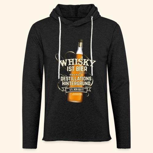 Whisky T Shirt Spruch Whisky ist Bier - Leichtes Kapuzensweatshirt Unisex
