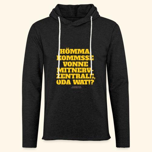 Sprüche T Shirt Mitnerv-Zentrale - Leichtes Kapuzensweatshirt Unisex