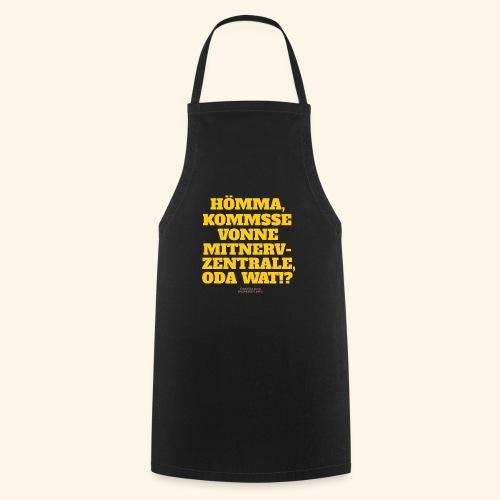 Sprüche T Shirt Mitnerv-Zentrale - Kochschürze