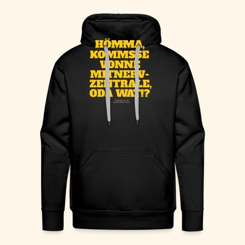 Sprüche T Shirt Mitnerv-Zentrale - Männer Premium Hoodie