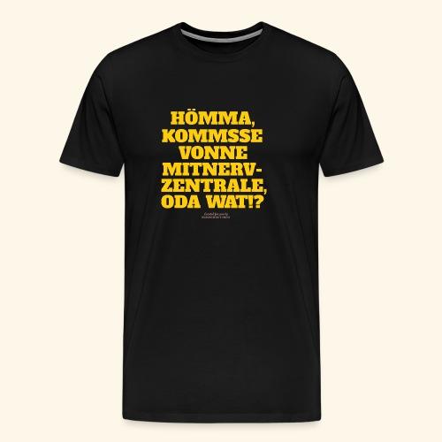 Sprüche T Shirt Mitnerv-Zentrale - Männer Premium T-Shirt