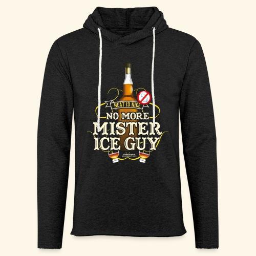 Whisky T Shirt No More Mister Ice Guy - Leichtes Kapuzensweatshirt Unisex