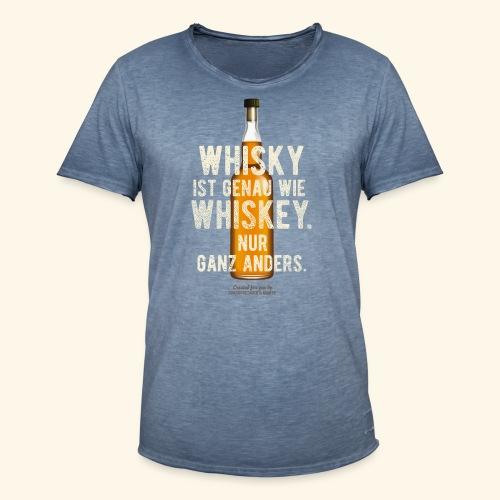 Whisky ist genau wie Whiskey | witziger Spruch - Männer Vintage T-Shirt