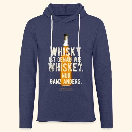 Whisky ist genau wie Whiskey | witziger Spruch - Leichtes Kapuzensweatshirt Unisex