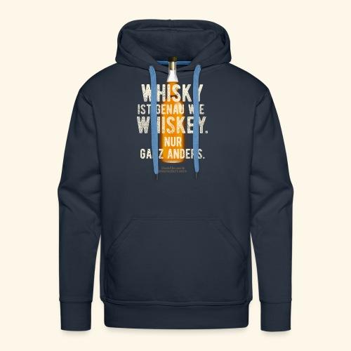 Whisky ist genau wie Whiskey | witziger Spruch - Männer Premium Hoodie