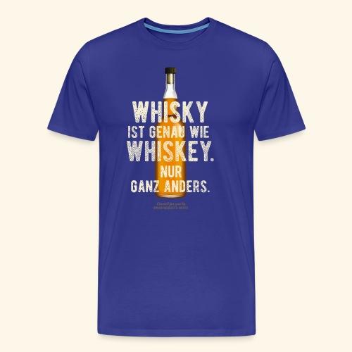 Whisky ist genau wie Whiskey | witziger Spruch - Männer Premium T-Shirt