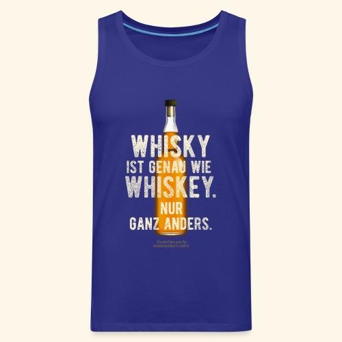 Whisky ist genau wie Whiskey | witziger Spruch - Männer Premium Tank Top