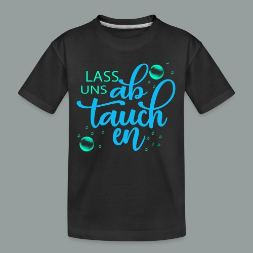 lass uns abtauchen - Teenager Premium Bio T-Shirt