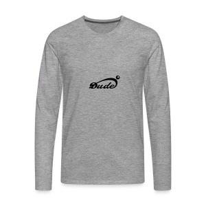 Dude - Männer Premium Langarmshirt