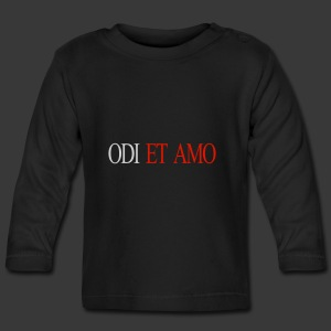 ODI ET AMO - Baby Long Sleeve T-Shirt