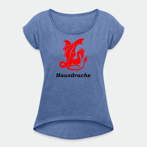 Hausdrache_Küche - Frauen T-Shirt mit gerollten Ärmeln