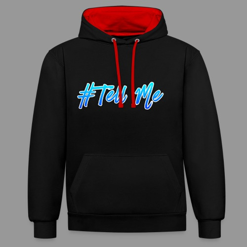 Tell Me - Contrast Colour Hoodie