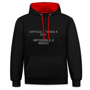 Difficult takes a day. Impossible a week! - Kontrast-Hoodie