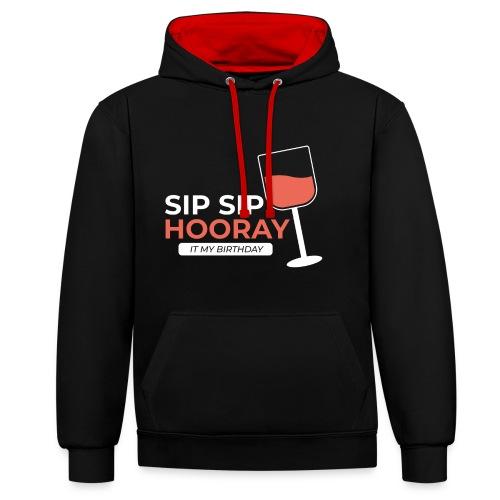 My Birthday sip sip hooray - Kontrast-Hoodie