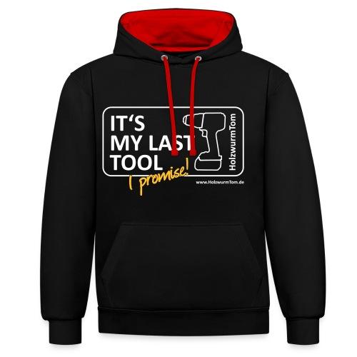 It's My Last Tool - I Promise (Nur Front) - Kontrast-Hoodie