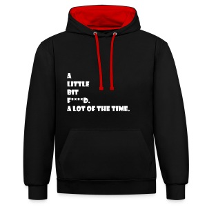 a little bit f***** a lot of the time - Contrast Colour Hoodie