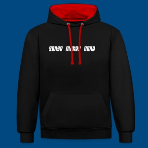 Sense Makes None Text - Contrast Colour Hoodie