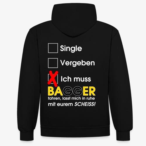 Single, vergeben, ich muss Bagger fahren - Kontrast-Hoodie