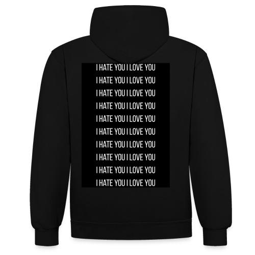 I Hate You I Love YOU - Sudadera con capucha en contraste