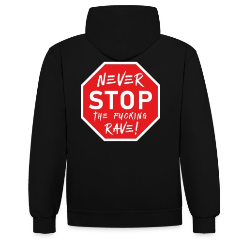 Never Stop The Fucking Rave - Contrast Colour Hoodie