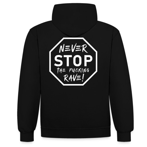 Never Stop The Fucking Rave White - Contrast Colour Hoodie