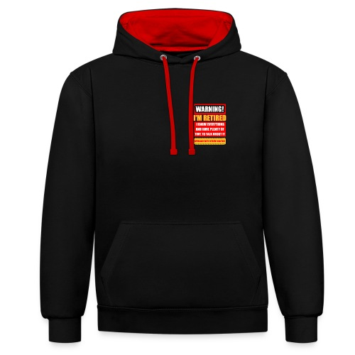 I'm retired but know everything - Contrast Colour Hoodie
