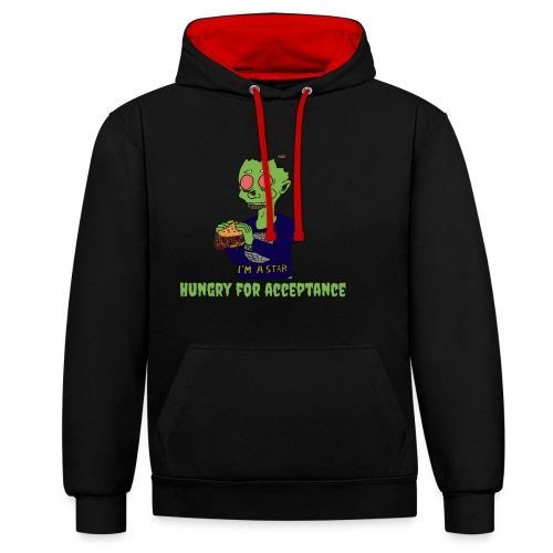 Hungry for acceptance - Contrast Colour Hoodie