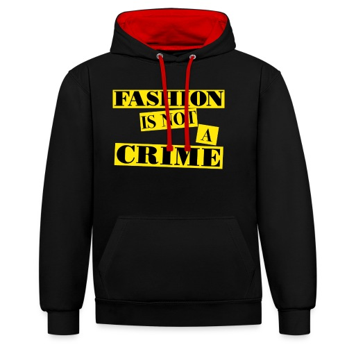 FASHION IS NOT A CRIME - Contrast Colour Hoodie