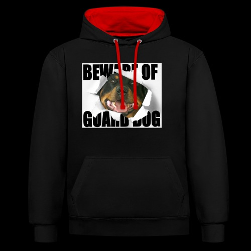beware of guard dog - Contrast Colour Hoodie