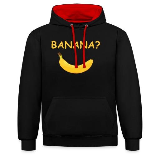 Banana? - Kontrast-Hoodie
