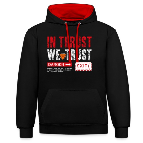 IN THRUST WE TRUST - Kontrast-Hoodie