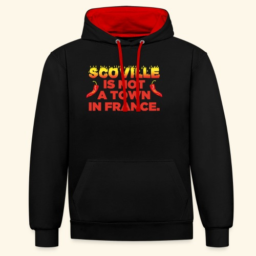 Chili T-Shirt Scoville is not a town in France - Kontrast-Hoodie